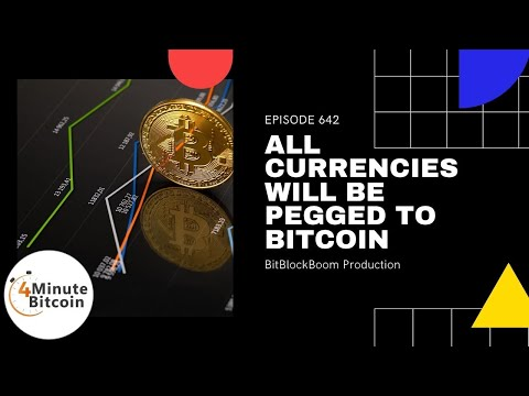 All Currencies Will Be Pegged to Bitcoin