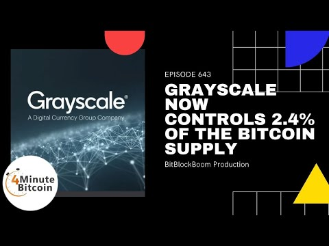 Grayscale Now Controls 2.4% Of The Bitcoin Supply