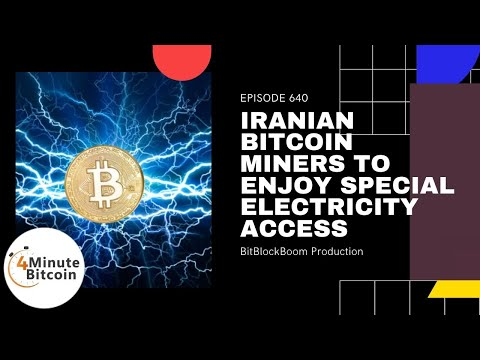 Iranian Bitcoin Miners To Enjoy Special Electricity Access