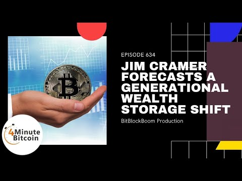 Jim Cramer Forecasts A Generational Wealth Storage Shift