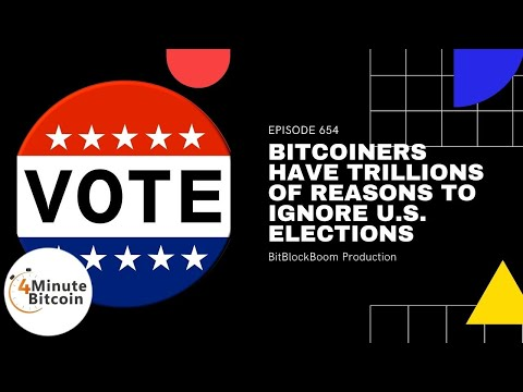 Bitcoiners Have Trillions of Reasons to Ignore Elections