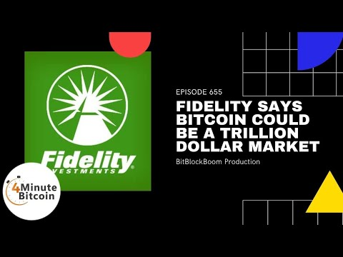 Fidelity Says Bitcoin Could Be A Trillion Dollar Market