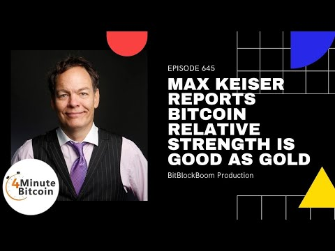 Max Keiser Reports Bitcoin Relative Strength Is Good As Gold